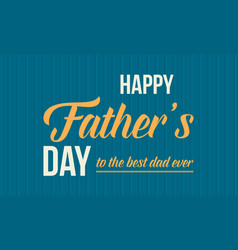 Happy father day card vector