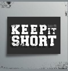 keep it short t-shirt print minimal design for vector image