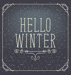 Lettering hello winter with snowflakes in a frame vector