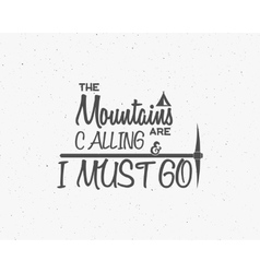 Mountains are calling lettering adventure vector image