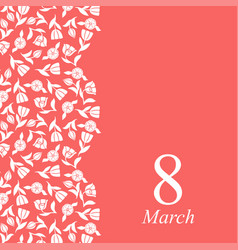 8 march card with tulip vertical ornament vector image