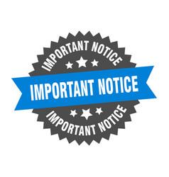 Important notice sign important notice blue-black vector