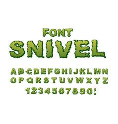 snivel font slippery lettering booger alphabet vector image