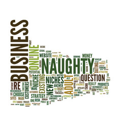 The naughty niches potential gold mines or vector