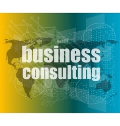 words business consulting on digital screen vector image