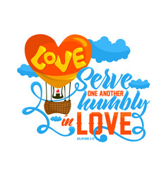 Serve one another humbly in love vector