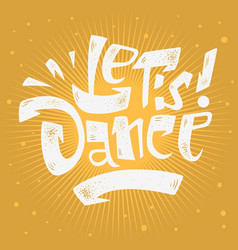 let s dance lettering musical poster print design vector image vector image