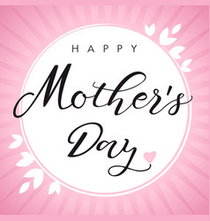 happy mothers day calligraphy pink card vector image