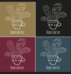 Coffee or tea set dreams come true text vector
