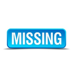 Missing blue 3d realistic square isolated button vector