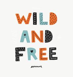 Wild and free poster scandinavian flat vector