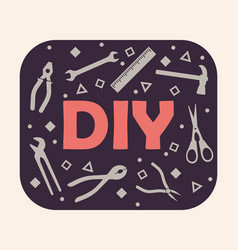 diy template do it yourself home repair tools vector image