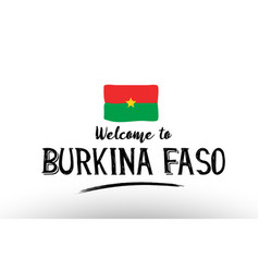 welcome to burkina faso country flag logo card vector image