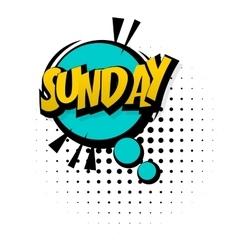 Comic sound effects pop art Sunday week end vector