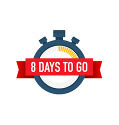 Eight days to go time icon on white background vector