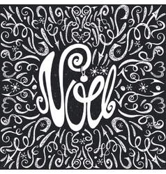 Noel christmas in frenchhandwriting decorchalk vector