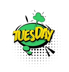 Comic green effects pop art tuesday start week vector