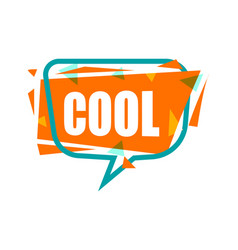Cool speech bubble with expression text vector
