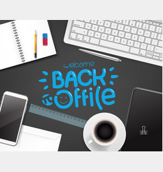 Welcome back to office different business stuff vector