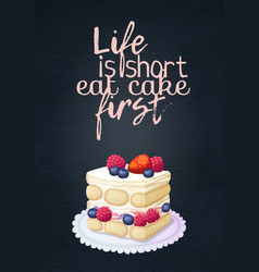 Food quote life is short eat cake first with vector