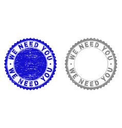 Grunge we need you scratched stamp seals vector