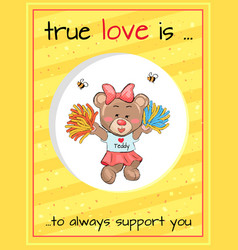 True love always supports teddy girl cheerleader vector