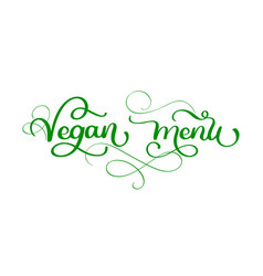 vegan menu hand written calligraphy lettering with vector image