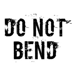 Do not bend stamp on white background vector