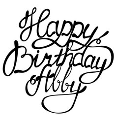 Happy birthday abby name lettering vector