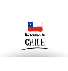 Welcome to chile country flag logo card banner vector