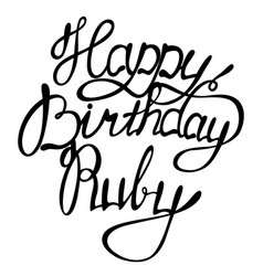 happy birthday ruby name lettering vector image