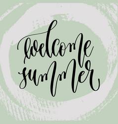welcome summer - hand lettering poster to summer vector image
