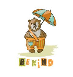 Be kind bear cartoon animal hand drawn illu vector