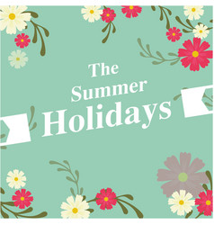 the summer holiday flowers green background vector image