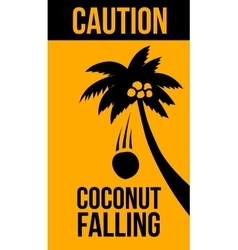 Warning Sign Coconut falling vector image vector image