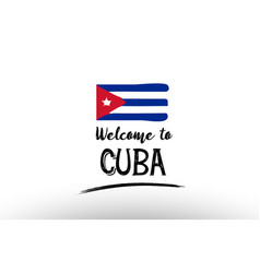 welcome to cuba country flag logo card banner vector image