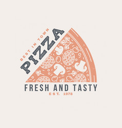 hot and fresh pizza retro badge design vector image