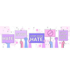 stop asian hate human hands holding banners vector image