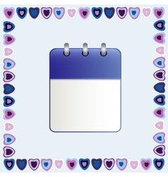 Blank sheet of calendar in a frame of hearts vector image