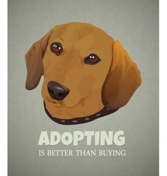 Adopting a pet is better than buying The vector image vector image