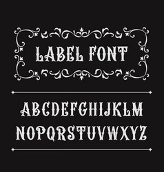 Hand drawn label font for design in vintage style vector