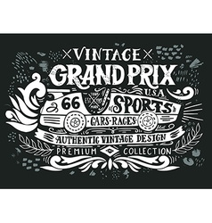 Vintage Grand Prix Hand drawn grunge vintage with vector image