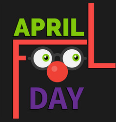 april fools day text eyes nose background i vector image