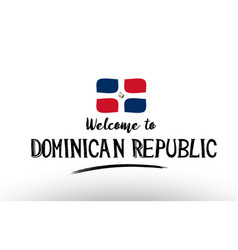 welcome to dominican republic country flag logo vector image