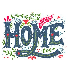 Home hand drawn vintage with hand-lettering and de vector