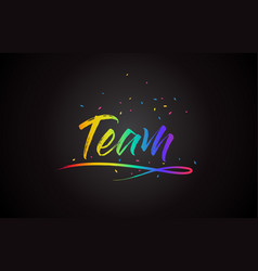 Team word text with handwritten rainbow vibrant vector