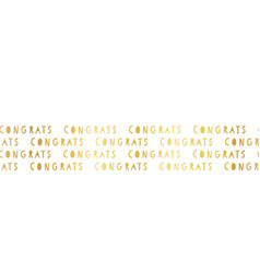 congrats faux gold foil lettering seamless vector image