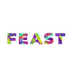 feast concept retro colorful word art vector image
