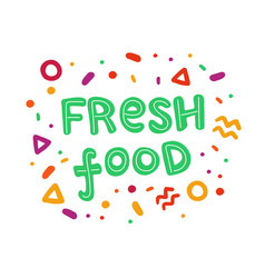 fresh food hand drawn lettering in doodle style vector image