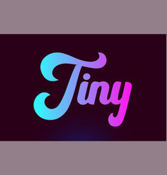Tiny pink word text logo icon design for vector
